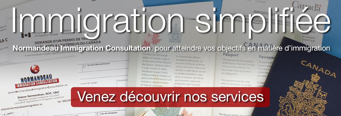 Normandeau Immigration Consultation, pour atteindre vos objectifs en matière d'immigration